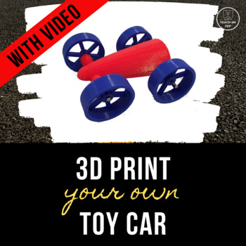 3D Print Your Own Toy Car: A Step-by-Step Tutorial
