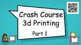 3D Printer- Crash Course