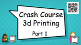3D Printer- Crash Course