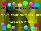 3D Printing & 3D Modeling Lesson 4: Make Your Number Dice (Editable)