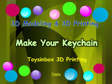3D Printing & 3D Modeling Lesson 1 & Lesson 2 : Make Your Keychain (Editable)