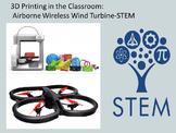 3D Design + Printing - STEM: Design Airborne Wireless Wind