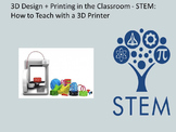 3D Design + Printing in the Classroom: how to teach with a 3D Printer