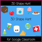 3D Shape Hunt (Great for Google Classroom!)