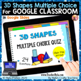 3D Shapes Multiple Choice for Google Classroom™ Distance Learning