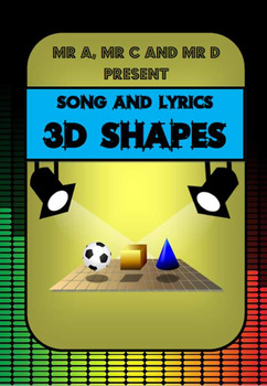 3D Shapes Song - by Mr A, Mr C and Mr D Present