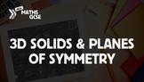 3D Solids & Planes of Symmetry - Complete Lesson