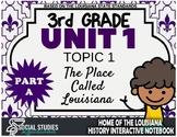 3rd Grade - LA History - Unit 1 - Topic 1 - The Place Called Louisiana - PART A