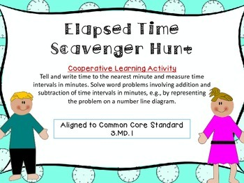 3.MD.1 {Cooperative Learning} Telling Time Scavenger Hunt/Math Around the Room