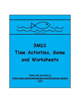 3MD1 - Time - Activities, Game and Worksheets