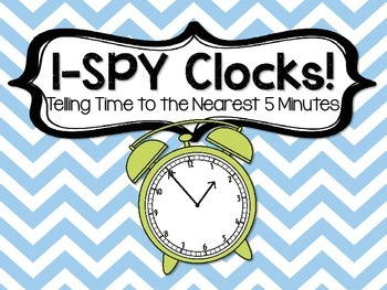 3.MD.A.1 - I-Spy the Time to the Nearest Five Minutes!