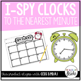 3.MD.A.1 - I-Spy the Time to the Nearest Minute!
