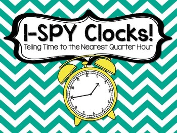 3.MD.A.1 - I-Spy the Time to the Nearest Quarter Hour!