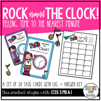 3.MD.A.1 - Rock Around the Clock! Telling Time Task Cards