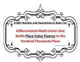 3.NBT CCSS Differentiated Math Center that Builds Place Value Fluency to 100,000