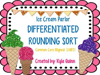 3.NBT.1 Differentiated Rounding Sort: Ice Cream Parlor