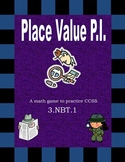 3.NBT.1 Place Value P.I.: Creating a Deep Understanding of Place Value Game