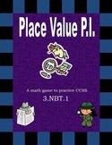 3.NBT.1 Place Value P.I.: Creating a Deep Understanding of