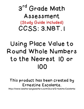 3.NBT.1 Rounding to the Nearest 10 or 100 Assessment/Study Guide