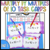 {3.NBT.3} Multiply by Multiples of 10 Task Cards