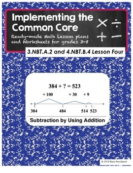 3.NBT.A.2 and 4.NBT.B.4 Subtraction by Using Addition