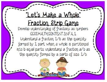 3.NF.A.1 Let's Make a Whole Fraction Strip Math Center Gam