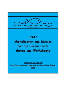 3OA7 - Multiplication and Division for the Sevens Facts - Games and Worksheets
