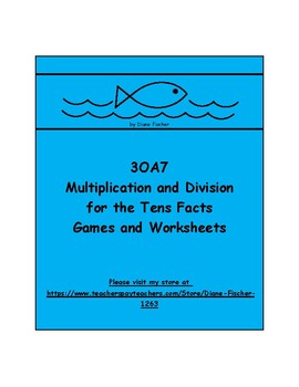 3OA7 - Multiplication and Division for the Tens Facts - Games and Worksheets