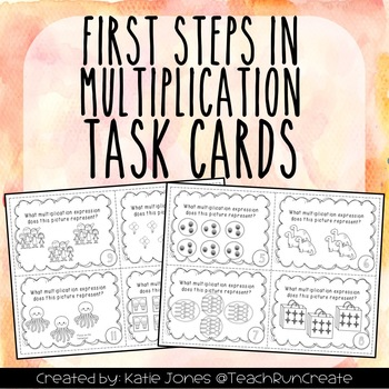 First Steps to Multiplication - 3.OA.A.1 Task Cards {set of 28}