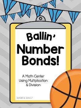 3.OA.B.5, 3.OA.C.7 - Ballin Number Bonds! Multiplication &