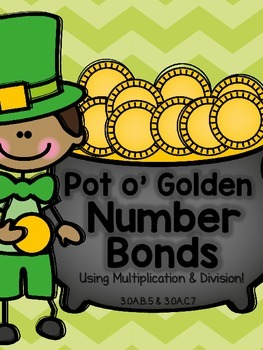 3.OA.B.5, 3.OA.C.7 - Pot O Golden Number Bonds! Multiplica