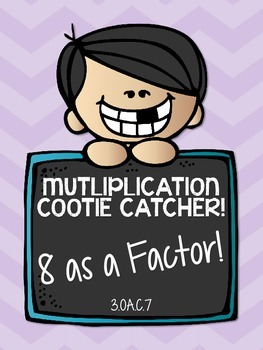 3.OA.C.7 - Multiplication Cootie Catcher with 8 as a Factor! FREEBIE!