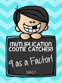 3.OA.C.7 - Multiplication Cootie Catcher with 9 as a Factor!