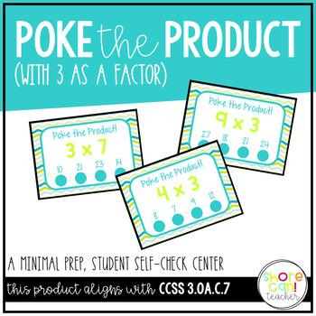 3.OA.C.7 - Poke the Product with 3 as a Factor! Multiplica