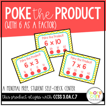 3.OA.C.7 - Poke the Product with 6 as a Factor! Multiplica