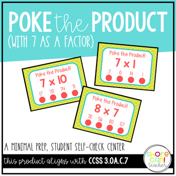 3.OA.C.7 - Poke the Product with 7 as a Factor! Multiplica