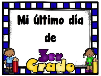 3RD GRADE First and Last Day of School Signs in Spanish