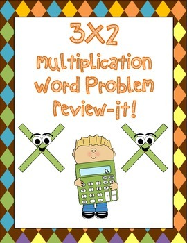 3X2 Multiplication Word Problem Review-It