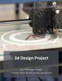 3d Design Project - 3d Printer MYP Rubrics IB Stem Tech Cy