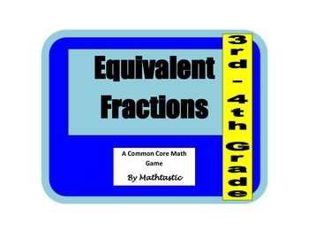 3rd - 4th Grade Equivalent Fractions Game for Common Core