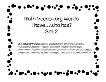 3rd, 4th, and 5th Grade Math Vocabulary I have...who has?