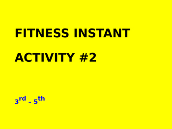 3rd - 5th Fitness Instant Activity #2