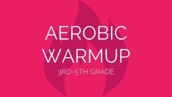 3rd-5th Grade Aerobic Warmup | Physical Education Exercise Presentation