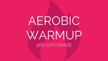 3rd-5th Grade Aerobic Warmup   Physical Education Exercise Presentation