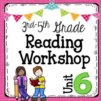 3rd-5th Grade Reading Workshop Unit 6