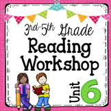 3rd-5th Grade Reading Workshop Unit 6