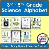 3rd- 5th Grade Science Alphabet - Green, Grey, Black Chevron Theme