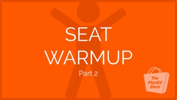 Seat Warmup - Part 2   Physical Education Exercise Presentation