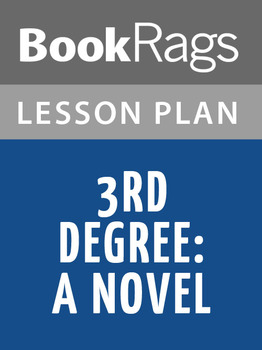 3rd Degree: A Novel Lesson Plans
