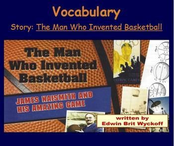 3rd Gr, Reading Street, The Man Who Invented Basketball, Vocabulary SmartBoard
